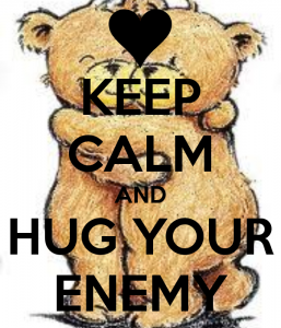 Hug Your Enemy